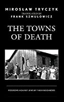 The Towns of Death: Jewish Pogroms by Their Neighbors