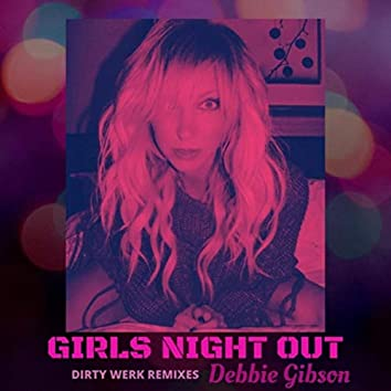 Girls Night Out (Dirty Werk Remixes)