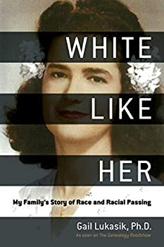 White Like Her  My Family s Story of Race and Racial Passing