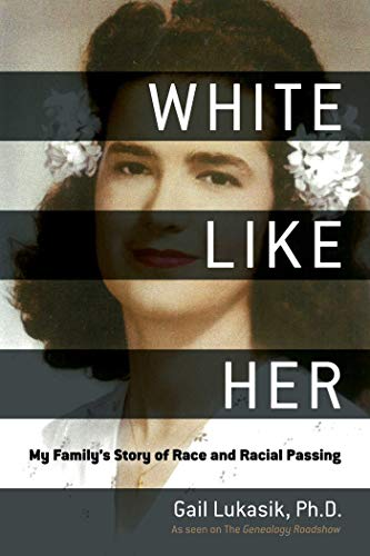 White Like Her: My Family's Story of Race and Racial Passing (English Edition)