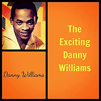 The Exciting Danny Williams