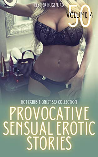 Provocative Sensual Erotic Stories Hot Exhibitionist Sex Collection Volume 4 Hot Exhibitionist Collection Kindle Edition By Hugefurd Elymer Literature Fiction Kindle Ebooks Amazon Com While it's difficult to recover from the. amazon com