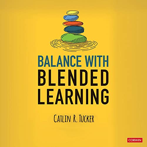 Balance with Blended Learning Audiobook By Catlin R. Tucker cover art