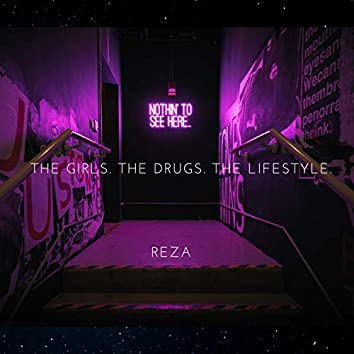 The Girls. The Drugs. The Lifestyle.