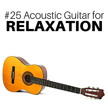 #25 Acoustic Guitar for  Relaxation