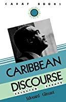 Caribbean Discourse: Selected Essays (Caraf Books)