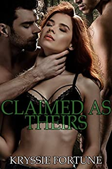 [Kryssie Fortune]のClaimed as Theirs (English Edition)