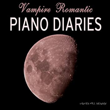 Vampire Romantic Piano Diaries and Journals - Instrumental Piano Music and Songs