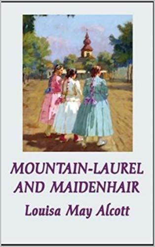Mountain-Laurel and Maidenhair (English Edition)