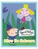 Ben & Holly's Little Kingdom Libro da colorare: 90+ pagine illustrate di altissima qualità 8,5 x 11 pollici libro da colorare per bambini e fan, un ... bambini con varie immagini del piccolo regno