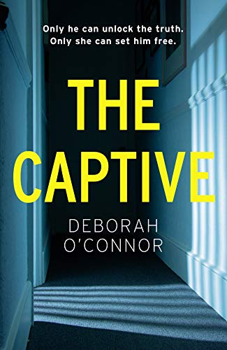 The Captive: The most captivating high-concept thriller of the year by [Deborah O'Connor]