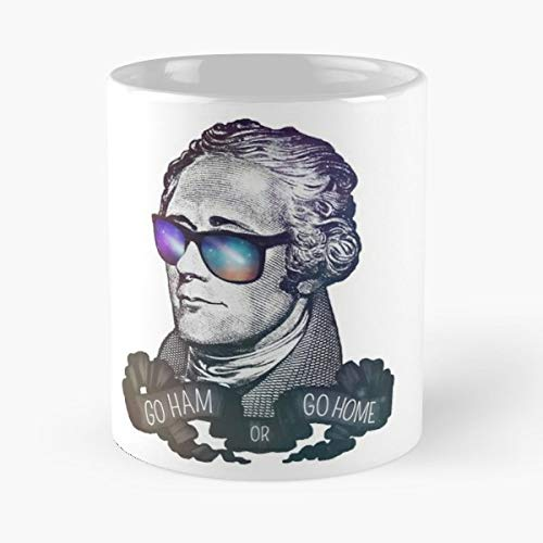 92Wear Alexander Hamilton Swagilton Go Ham Or Home American History The - Best 11 Ounce Cerámica Coffee Mug Gift