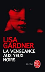La vengeance aux yeux noirs de Lisa Gardner