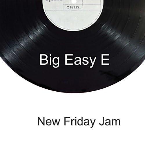 Big Easy E