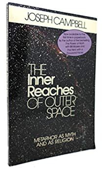 Paperback The Inner Reaches of Outer Space : Metaphor As Myth and As Religion Book