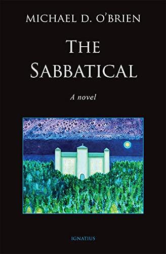 The Sabbatical: A Novel by [Michael D. O'Brien]