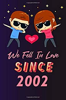 We fell in love since 2002: 120 lined journal / 6x9 notebook / Gift for valentines day / Gift for couples / for her / for ...