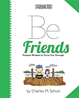 Peanuts: Be Friends (Peanuts (Running Press))
