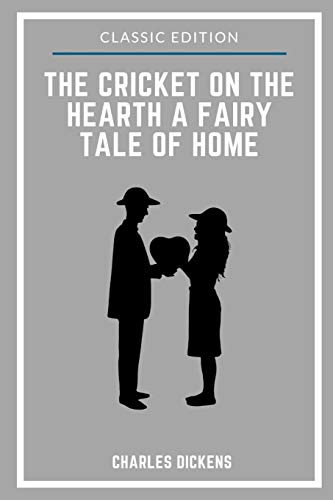The Cricket on the Hearth A Fairy Tale of Home: With Original Illustrated