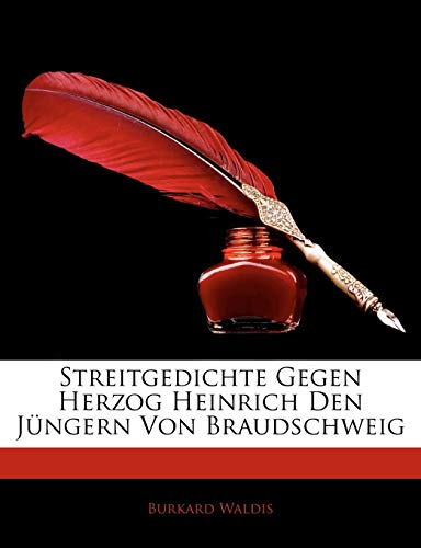 Streitgedichte Gegen Herzog Heinrich Den Jungern Von Braudschweig