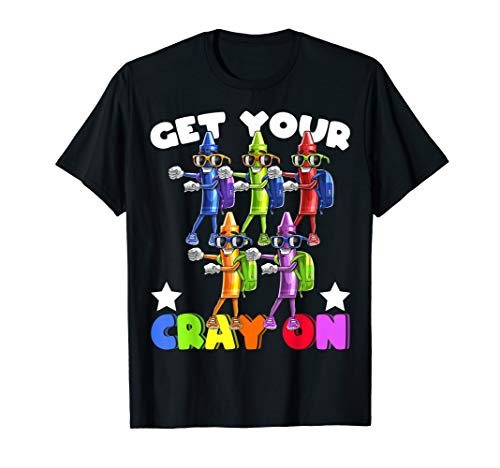 Get Your Cray On Flossing Crayons Back to School Shirt Kids