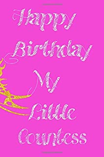 happy birthday my little Countess: Lined Notebook, Journal , party planner 11th birthday gift for friends and family - Mor...