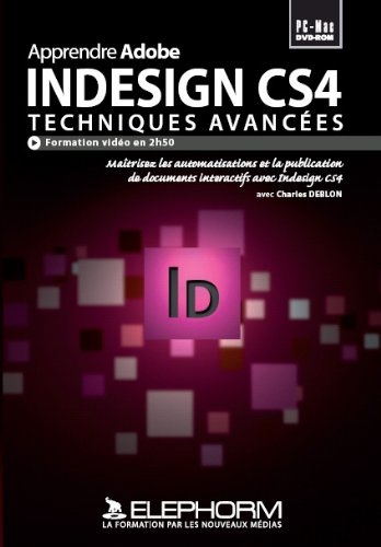 Apprendre Adobe Indesign CS4.Techniques avances (Charles Deblon)