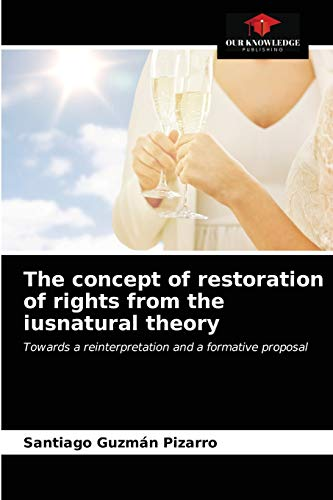 The concept of restoration of rights from the iusnatural theory: Towards a reinterpretation and a formative proposal