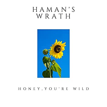 Honey, You're Wild