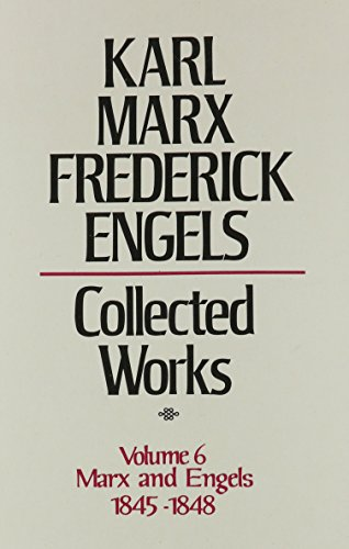 Collected Works of Karl Marx and Friedrich Engels, 1845-48, Volume 6
