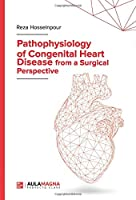 Pathophysiology of Congenital Heart Disease from a Surgical Perspective