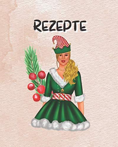 Meine Rezepte: Rezeptsammlung zum Selberschreiben - Weihnachtsfrauen Edition: Rezeptbuch um eigene Rezepte aufzuschreiben | 90 Rezepte | Großes Format