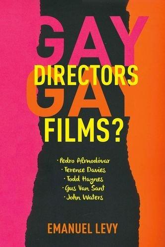 Gay Directors, Gay Films?: Pedro Almod??var, Terence Davies, Todd Haynes, Gus Van Sant, John Waters by Emanuel Levy (2015-08-25)