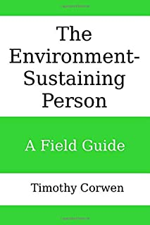 The Environment-Sustaining Person: A Field Guide