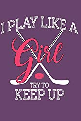 top rated I play like a girl. A magazine for those who like to play hockey. 2021