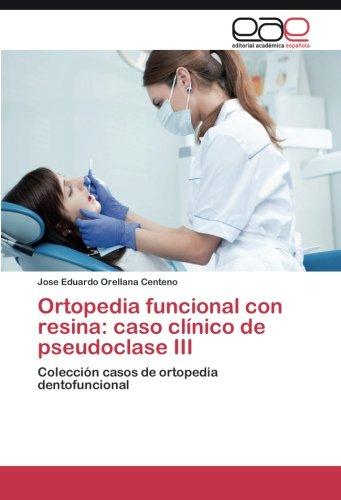 Ortopedia funcional con resina: caso clínico de pseudoclase III