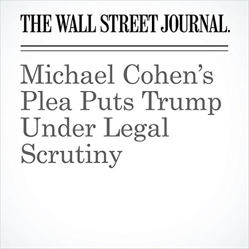 Michael Cohen's Plea Puts Trump Under Legal Scrutiny copertina