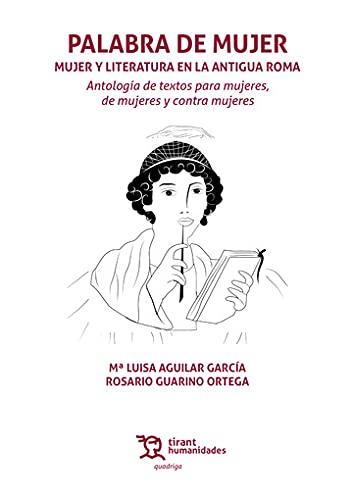 Palabra De Mujer. y Literatura En La Antigua Roma (Quadriga)