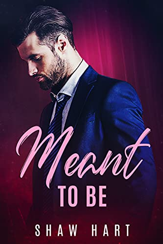 Meant to Be: An OTT Secret Baby Romance by [Shaw Hart]