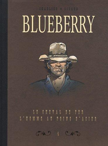 Blueberry, Tome 4 : Diptyque : Le cheval de fer; L'homme au poing d'acier
