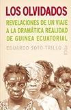 Los olvidados. Revelaciones de un viaje a la dramática realidad de Guinea Ecuatorial: 45 (Investigación)