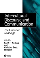 Intercultural Discourse and Communication: The Essential Readings (Linguistics: The Essential Readings)