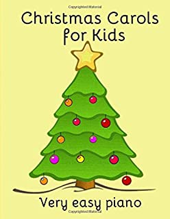 Christmas Carols for Kids: Popular carols arranged for easy