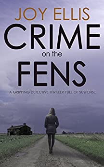 CRIME ON THE FENS a gripping detective thriller full of suspense (DI Nikki Galena Series Book 1) by [JOY ELLIS]