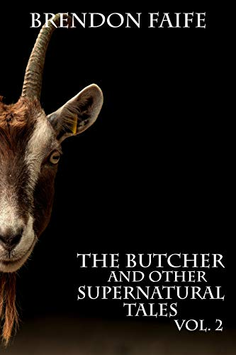 The Butcher and Other Supernatural Tales Vol.2: Ghosts, Monsters, Hauntings and Horror for Young Adults (Supernatural Tales Collection)