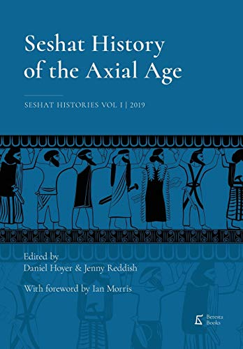 Seshat History of the Axial Age (Seshat Histories)