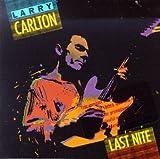 Larry Carlton- Last Nite