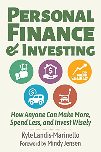 Personal Finance and Investing: How Anyone Can Make More, Spend Less, and Invest Wisely (English Edition)