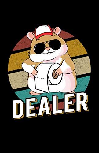 Dealer: Notizbuch mit 120 Seiten liniertem Papier (5.5x8,5 Zoll, ca. DIN A5 / 13.97 x 21.59 cm) Hamster Dealer Toilettenpapier Klopapier Hamsterkäufe