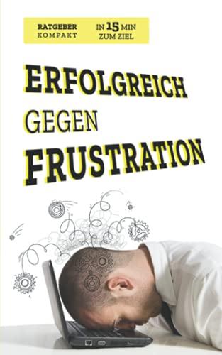 Erfolgreich gegen Frustration